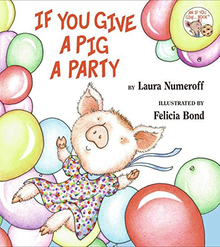 9780060283278: If You Give a Pig a Party