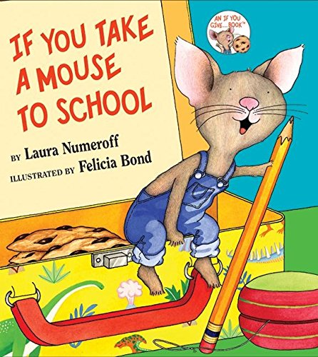 9780060283292: If You Take a Mouse to School (If You Give...)