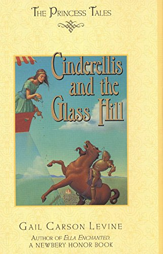 9780060283377: Cinderellis and the Glass Hill (Princess Tales)