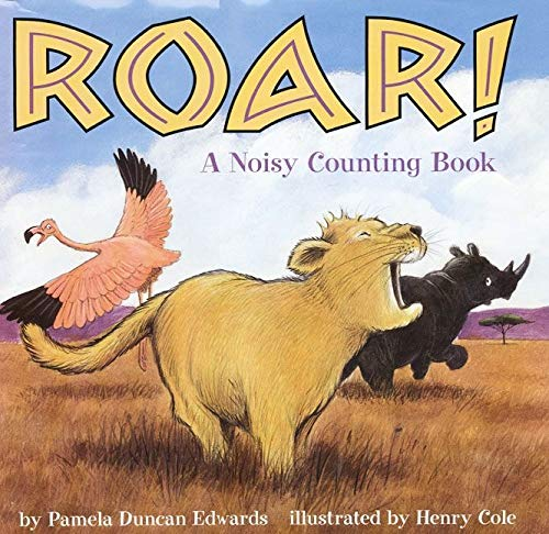 9780060283841: Roar!: A Noisy Counting Book