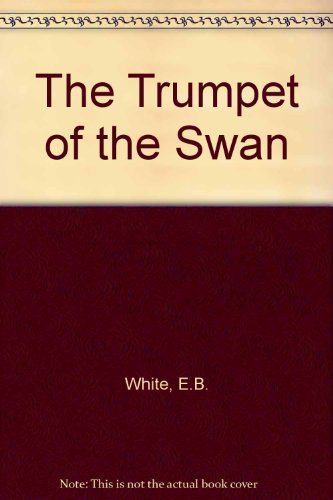 9780060284107: The Trumpet of the Swan