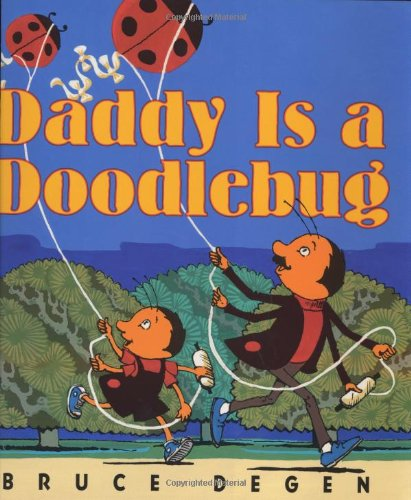 9780060284169: Daddy Is a Doodlebug