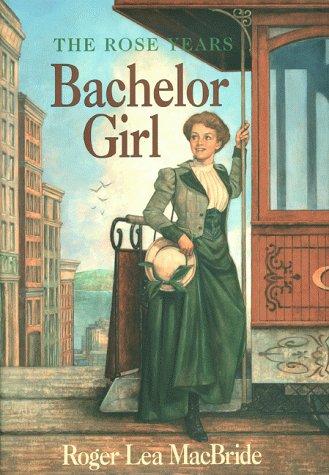 9780060284343: Bachelor Girl (Little House: the Rocky Ridge Years)