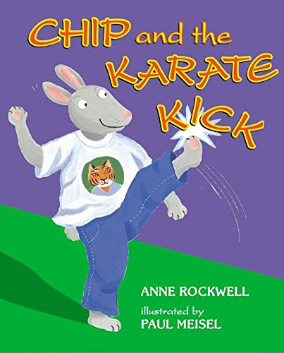 Chip and the Karate Kick (Good Sports): Anne Rockwell; Illustrator-Paul