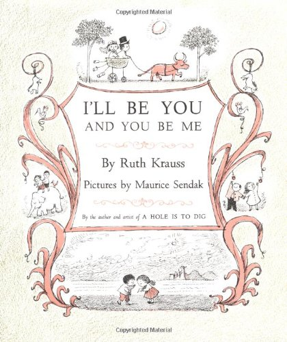 I'll Be You and You Be Me: Ruth Krauss