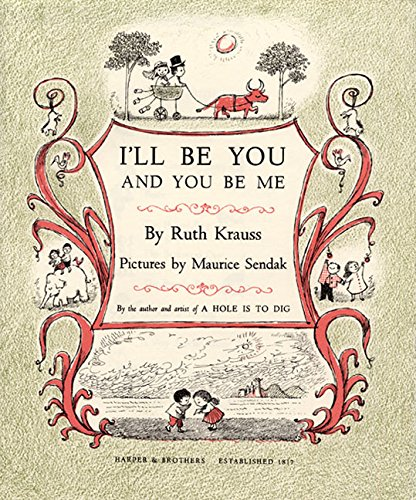 I'll Be You and You Be Me: KRAUSS, Ruth and