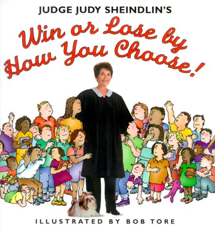 9780060284749: Judge Judy Sheindlin's Win or Lose by How You Choose!