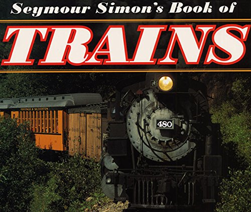 9780060284756: Seymour Simon's Book of Trains