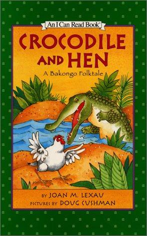 9780060284862: Crocodile and Hen: A Bakongo Folktale