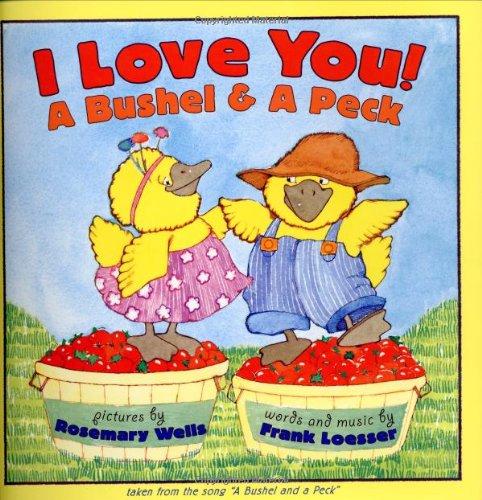 9780060285500: I Love You! A Bushel & A Peck