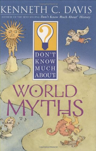 9780060286057: Don't Know Much About World Myths