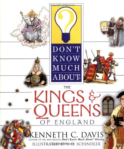 9780060286118: Don't Know Much About the Kings and Queens of England