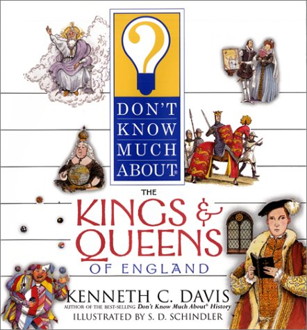9780060286125: Don't Know Much about the Kings and Queens of England