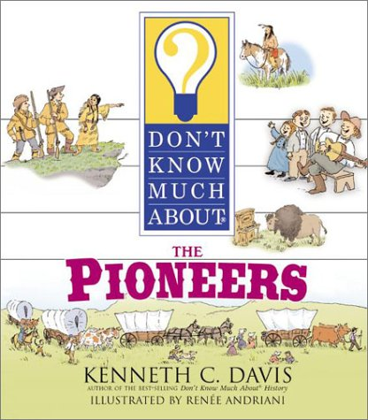 9780060286187: Don't Know Much about the Pioneers