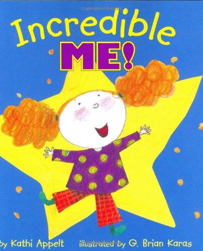 Incredible Me!: Appelt, Kathi