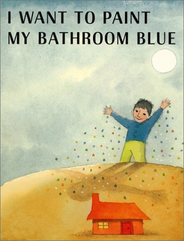 9780060286354: I Want to Paint My Bathroom Blue