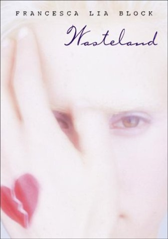 Wasteland: Francesca Lia Block