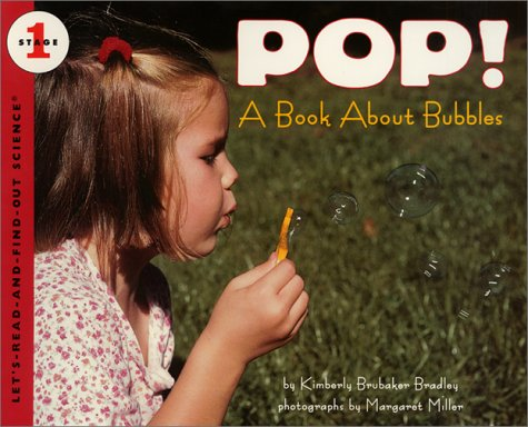 9780060287009: Pop! A Book About Bubbles (Let's-Read-and-Find-Out Science)