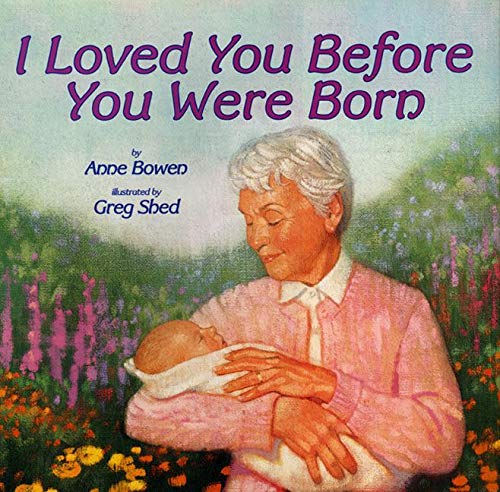 9780060287207: I Loved You Before You Were Born