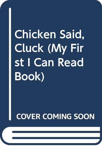 9780060287245: Chicken Said, Cluck (My First I Can Read Book)