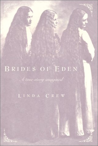 9780060287504: Brides of Eden: A True Story Imagined