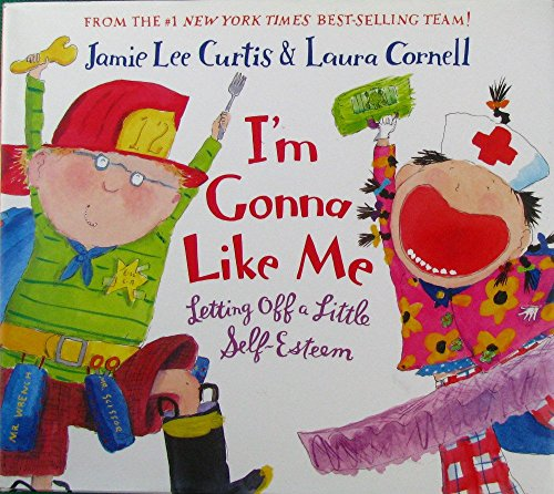 9780060287610: I'm Gonna Like Me: Letting Off a Little Self-Esteem