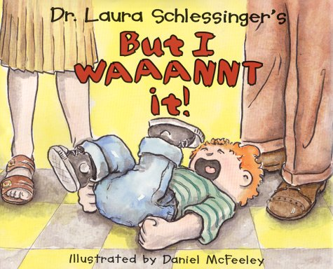 9780060287757: Dr. Laura Schlessinger's but I Waaannt It!