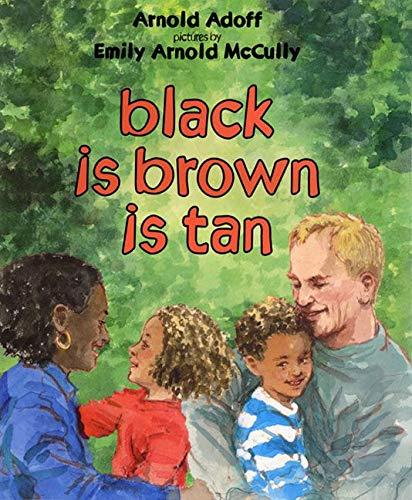 9780060287764: black is brown is tan