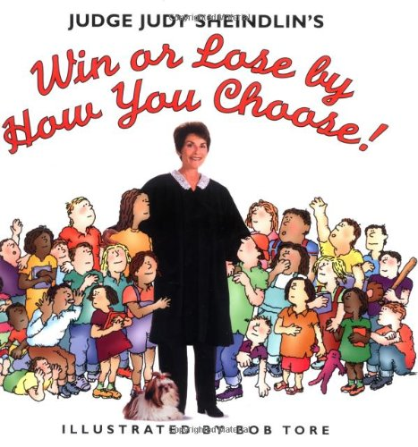 9780060287801: Judge Judy Sheindlin's Win or Lose by How You Choose