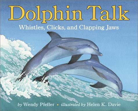 9780060288013: Dolphin Talk: Whistles, Clicks, and Clapping Jaws (Let's-Read-and-Find-Out Science 2)