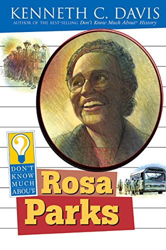 Don't Know Much About Rosa Parks (0060288191) by Kenneth C Davis