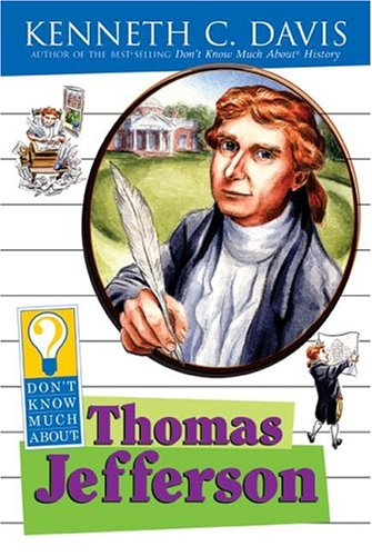 Don't Know Much About Thomas Jefferson (0060288213) by Davis, Kenneth C.