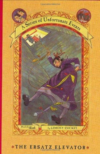 9780060288891: The Ersatz Elevator (A Series of Unfortunate Events, Book 6)
