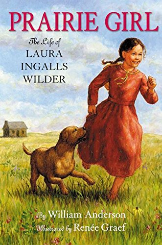 Prairie Girl: The Life of Laura Ingalls: Anderson, William