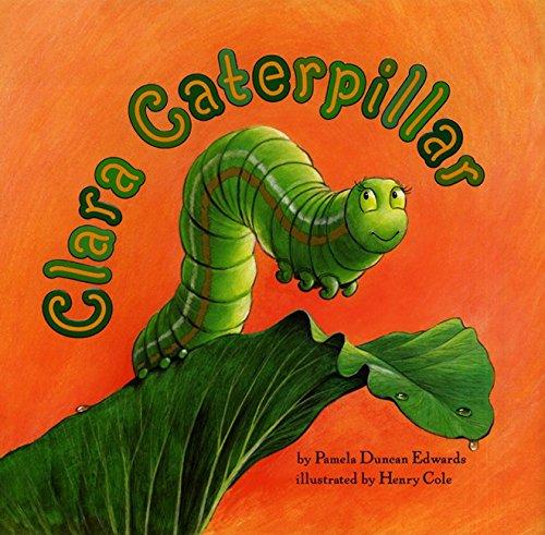 9780060289966: Clara Caterpillar