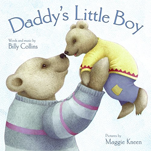 Daddy's Little Boy: Billy Collins, Maggie Kneen (Illustrator)