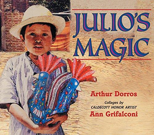 Julio's Magic (0060290056) by Arthur Dorros