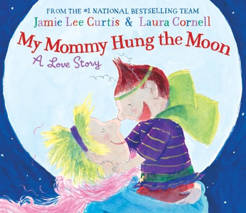 9780060290160: My Mommy Hung the Moon: A Love Story