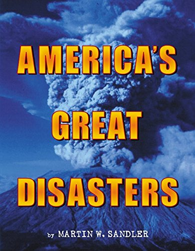 America's Great Disasters: Sandler, Martin W.