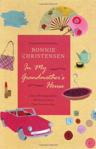 9780060291099: In My Grandmother's House: Award-Winning Authors Tell Stories About Their Grandmothers