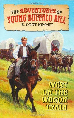 9780060291136: West on the Wagon Train (Adventures of Young Buffalo Bill Cody)