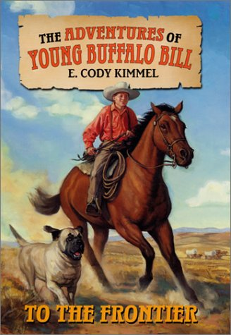 9780060291174: To the Frontier (The Adventures of Young Buffalo Bill, 1)