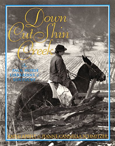 9780060291358: Down Cut Shin Creek: The Pack Horse Librarians of Kentucky