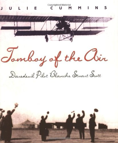 9780060291389: Tomboy of the Air: Daredevil Pilot Blanche Stuart Scott
