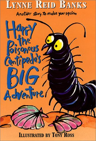 9780060291396: Harry the Poisonous Centipede's Big Adventure: Another Story to Make You Squirm