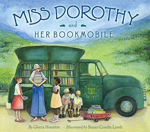 9780060291556: Miss Dorothy and Her Bookmobile
