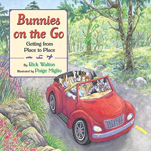 Bunnies on the Go: Getting from Place to Place (0060291869) by Rick Walton