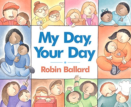 9780060291877: My Day, Your Day