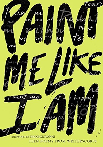 9780060292881: Paint Me Like I Am: Teen Poems from WritersCorps