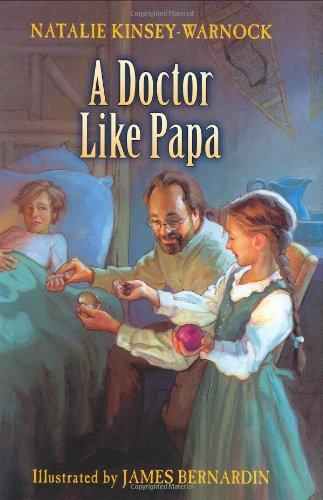 A Doctor Like Papa: Natalie Kinsey-warnock; Illustrator-James Bernardin
